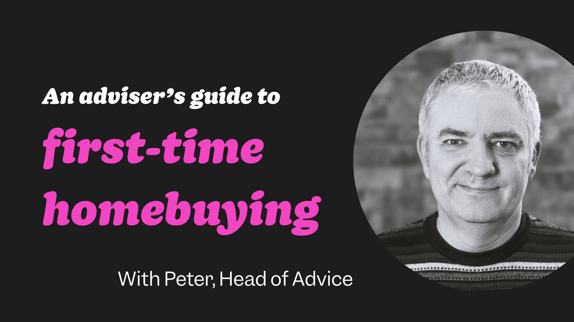 An adviser's guide to first-time homebuying