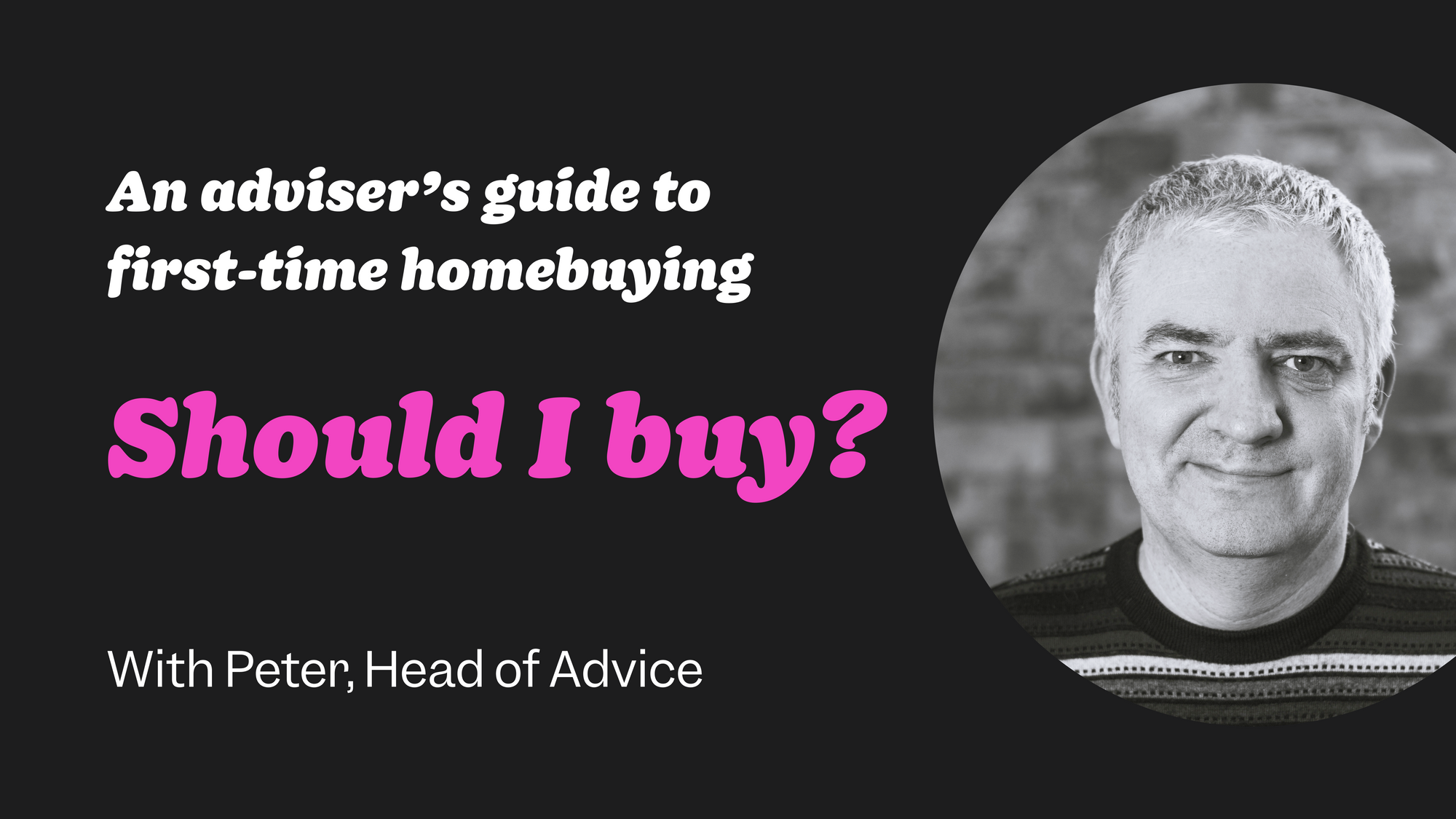 First-time buyer guide #1: Should I buy?