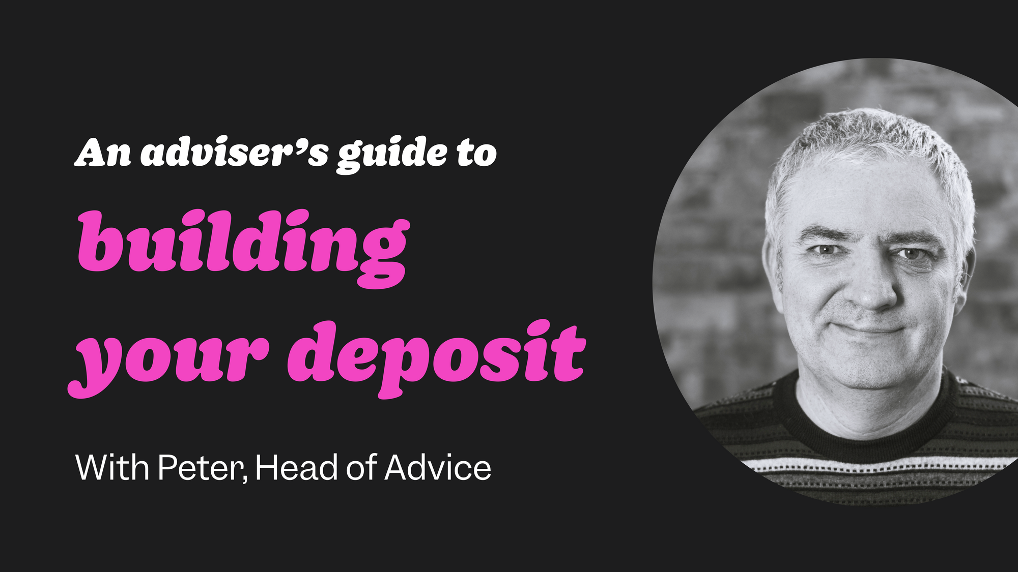 First-time buyer guide #4: Building your deposit